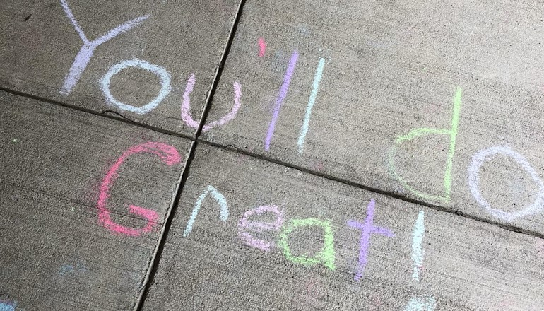 Side walk  chalk messages from our students Savanna Jones, Chloe Route, and Joseph Hamilton